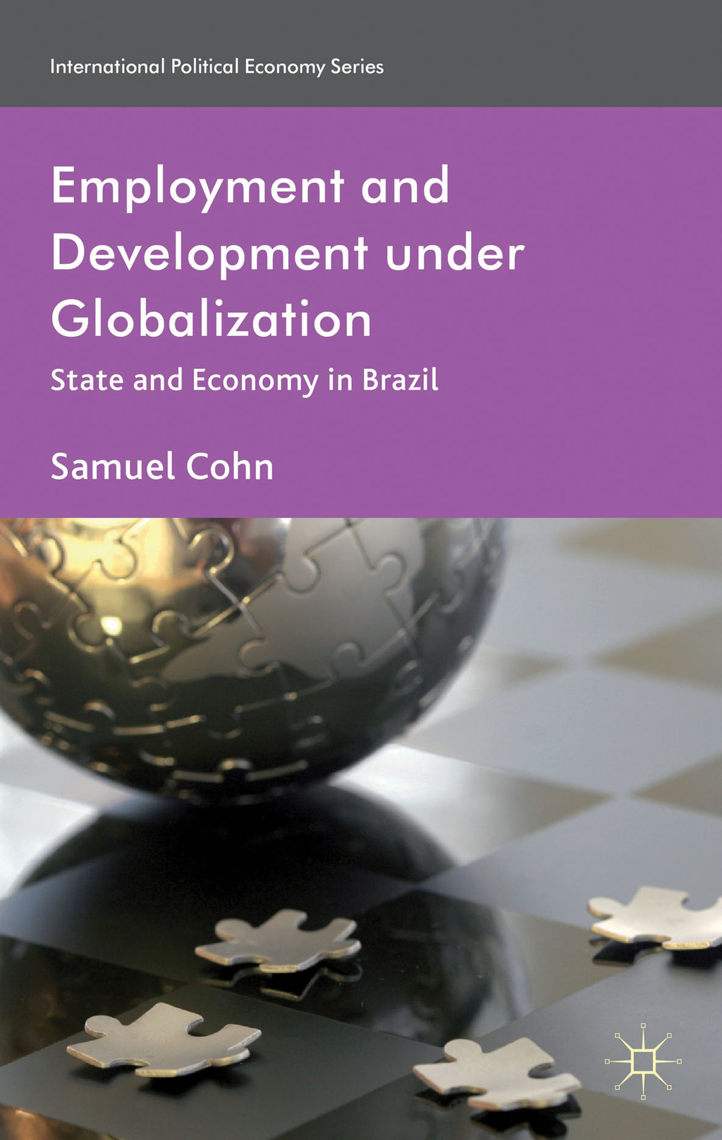 Employment and Development under Globalization State and Economy in Brazil