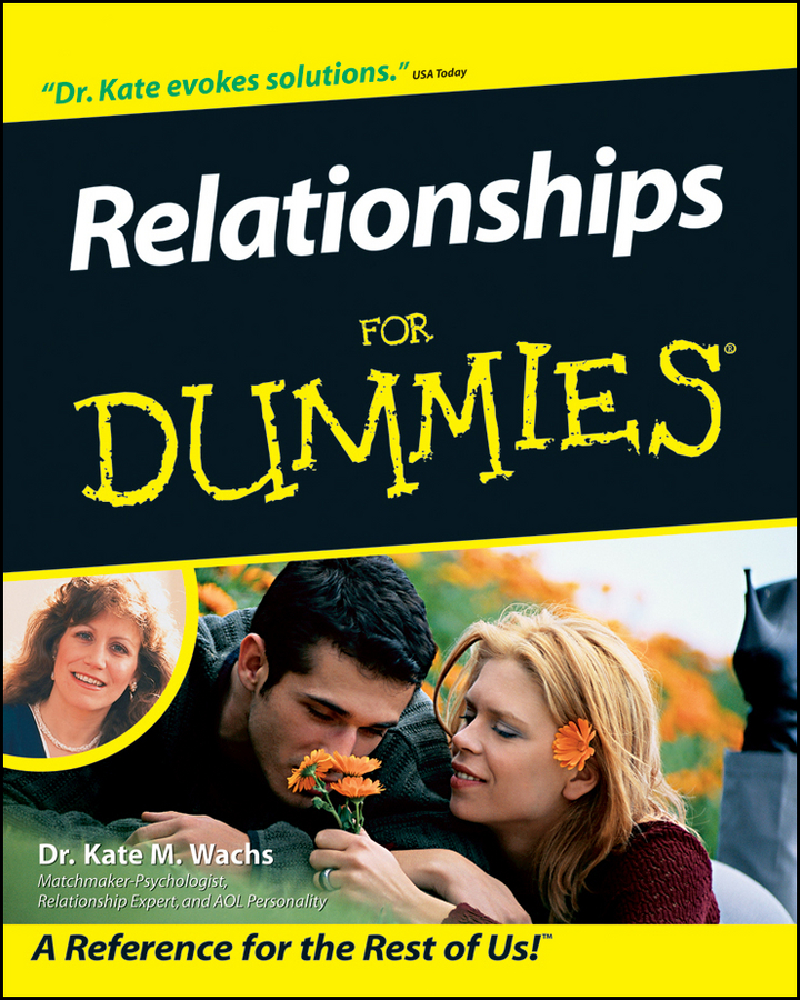 Relationships For Dummies By: Dr. Kate M. Wachs