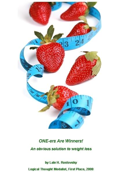 ONE-ers Are Winners: An Obvious Solution to Permanent Weight Loss By: Lale H. Rostovsky