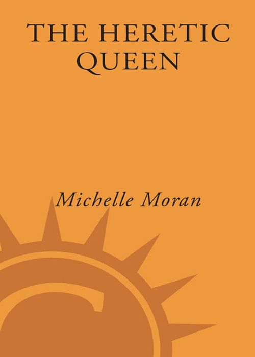 The Heretic Queen By: Michelle Moran
