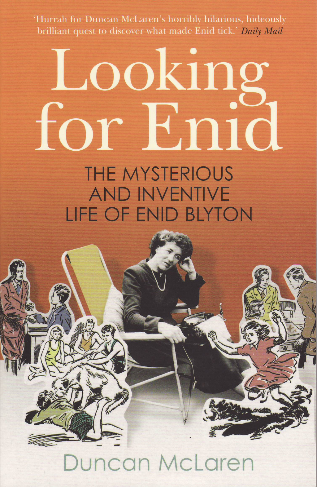 Looking For Enid The Mysterious And Inventive Life Of Enid Blyton