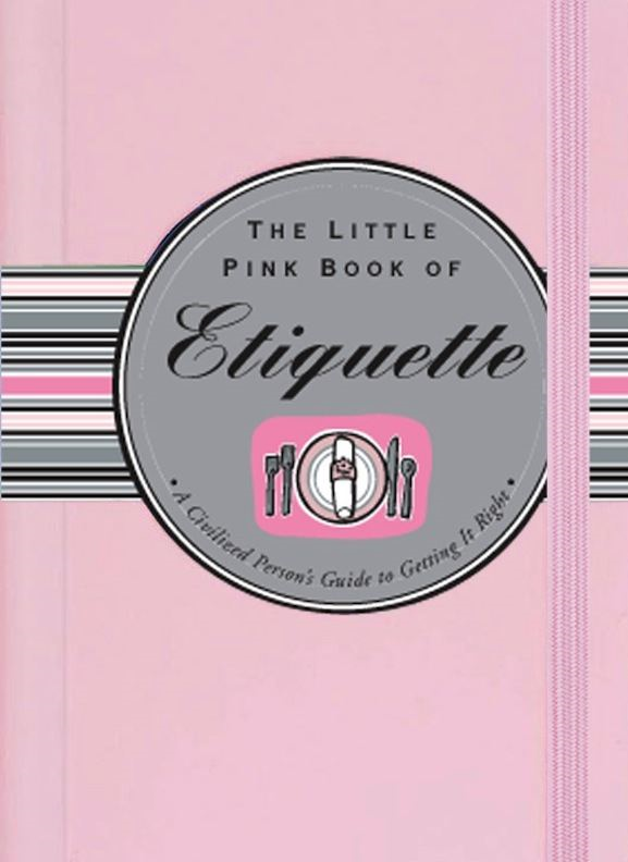 The Little Pink Book of Etiquette By: Ruth Cullen