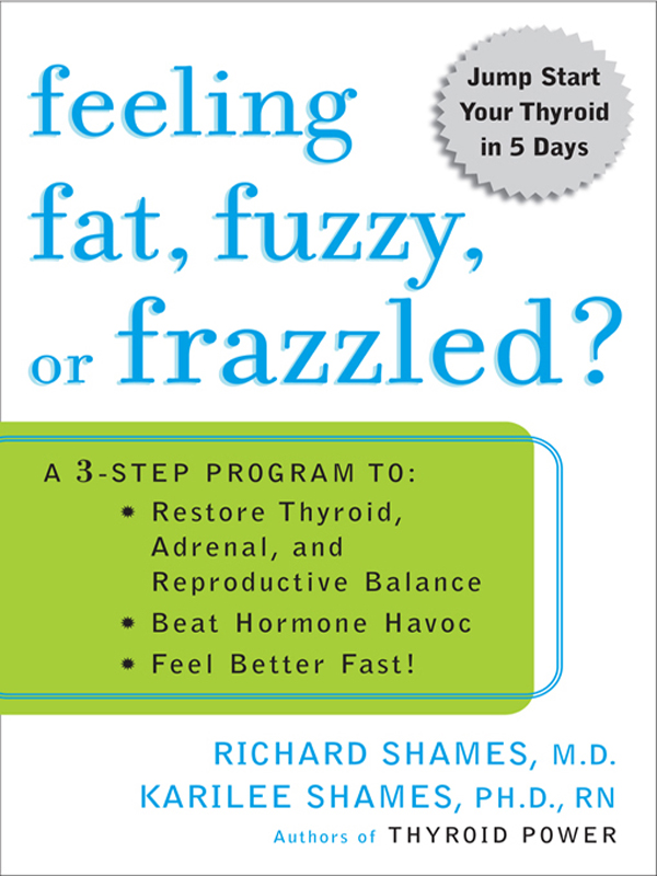 Feeling Fat, Fuzzy, or Frazzled? By: Karilee Shames,Richard Shames