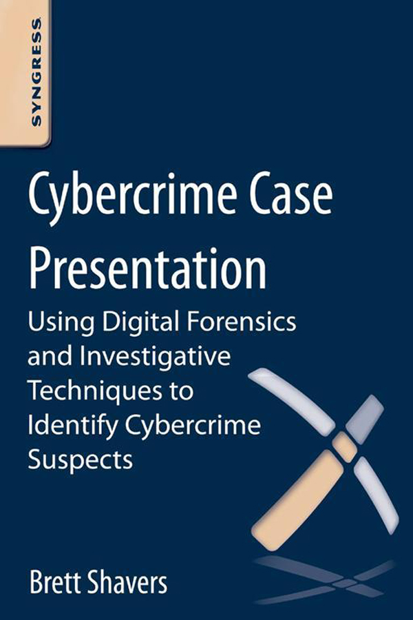 Cybercrime Case Presentation An Excerpt from Placing The Suspect Behind The Keyboard