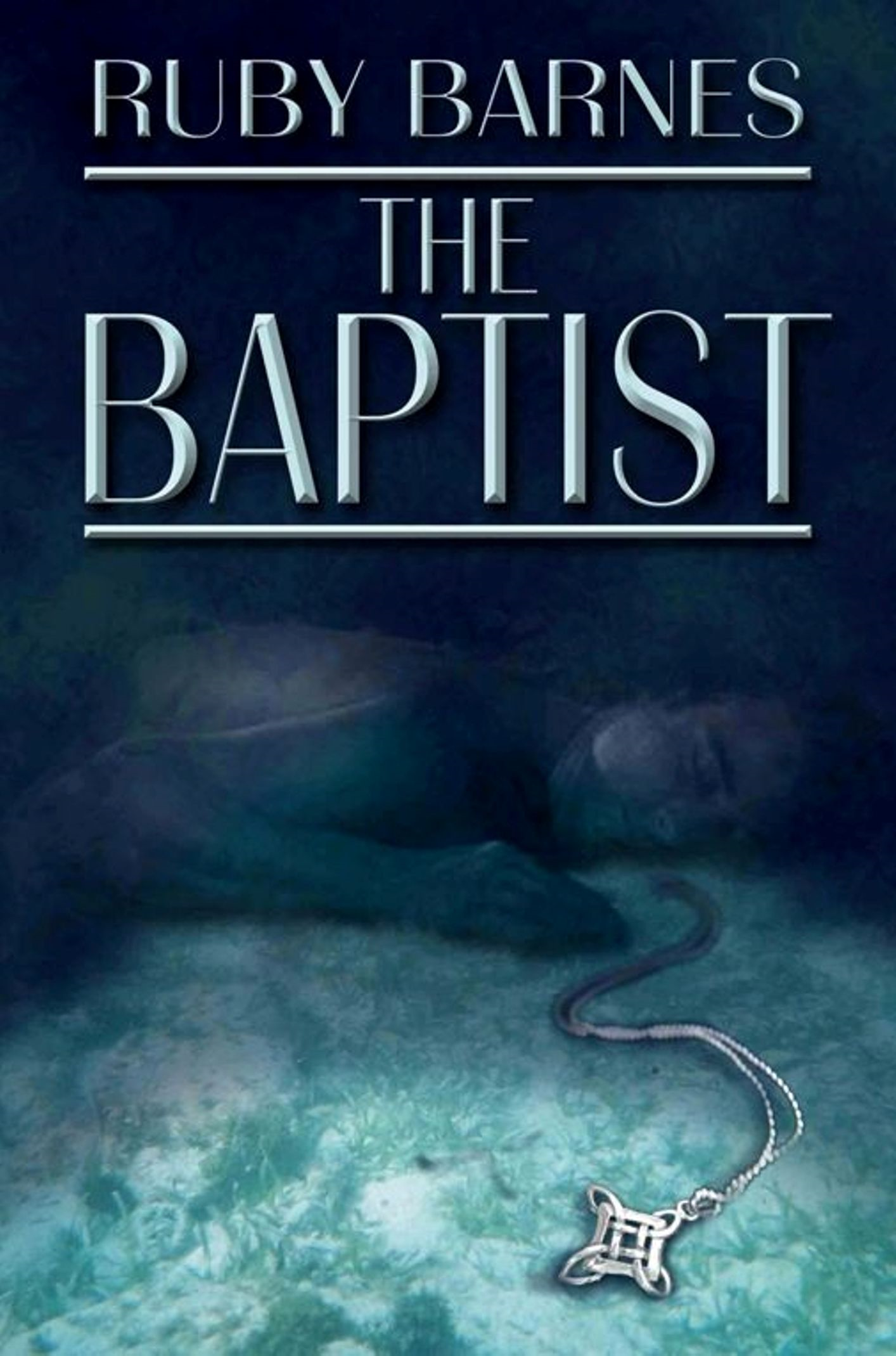 The Baptist By: Ruby Barnes
