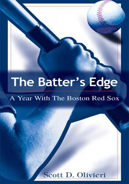 The Batter's Edge By: Scott Olivieri
