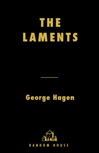 The Laments By: George Hagen