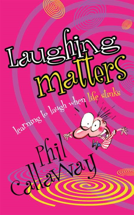 Laughing Matters By: Phil Callaway