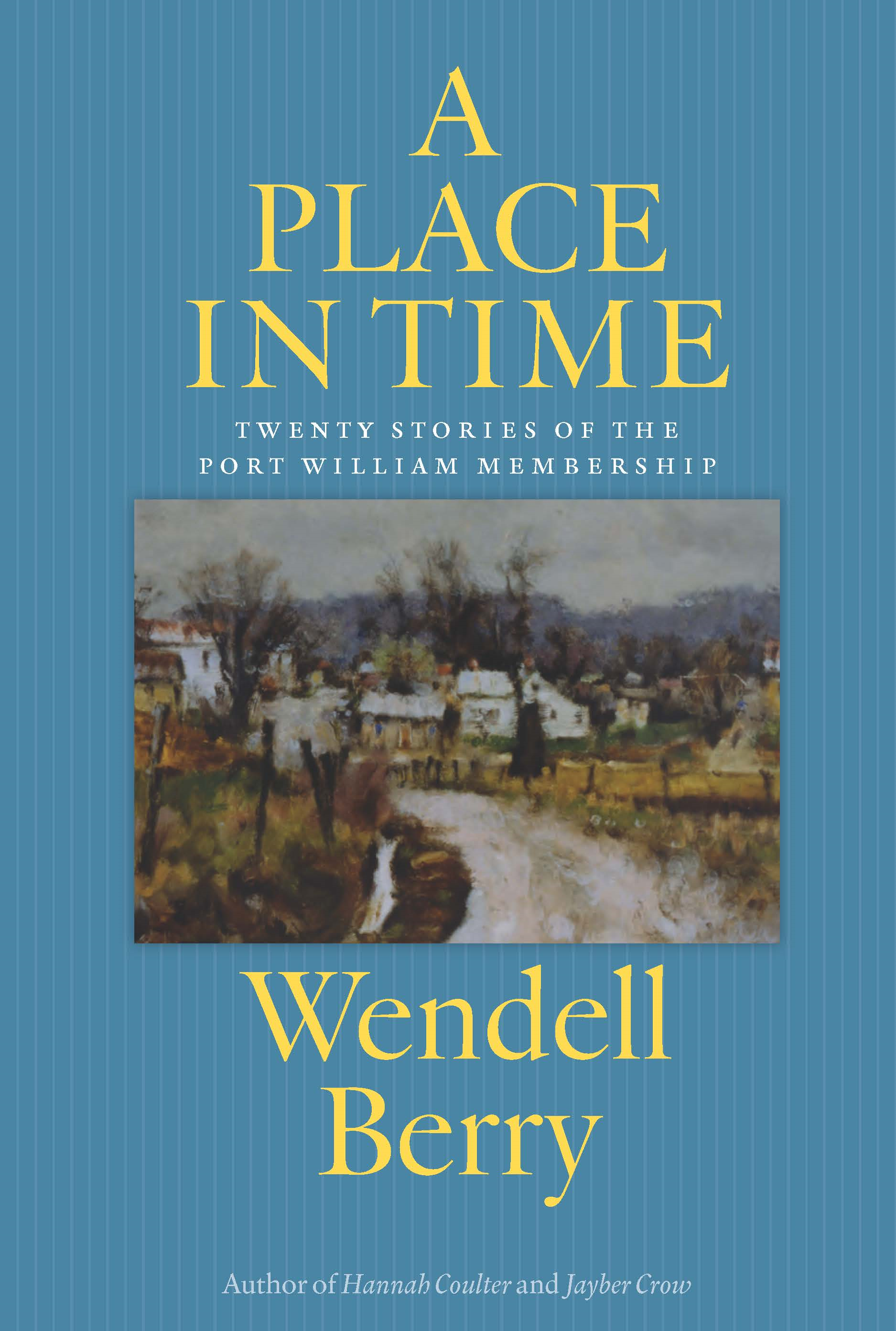 A Place in Time By: Wendell Berry