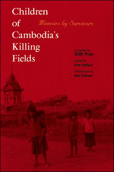 Children of Cambodia's Killing Fields: Memoirs by Survivors By: Dith Pran,Kim DePaul