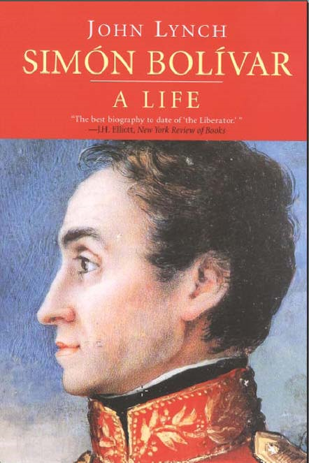 Simon Bolivar (Simon Bolivar): A Life By: John Lynch