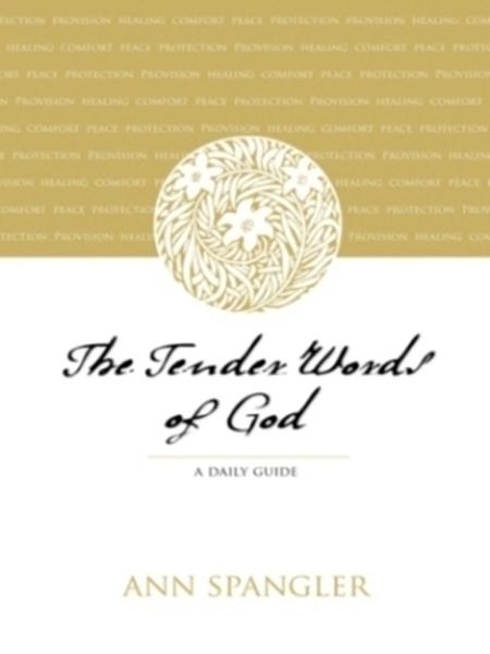 The Tender Words of God By: Ann   Spangler