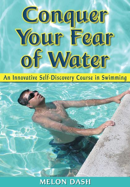 Conquer Your Fear of Water By: Melon Dash