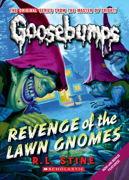 Classic Goosebumps #19: Revenge of the Lawn Gnomes By: R.L. Stine