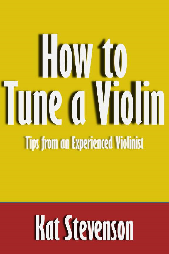 How to Tune a Violin: Tips from an Experienced Violinist [Article]