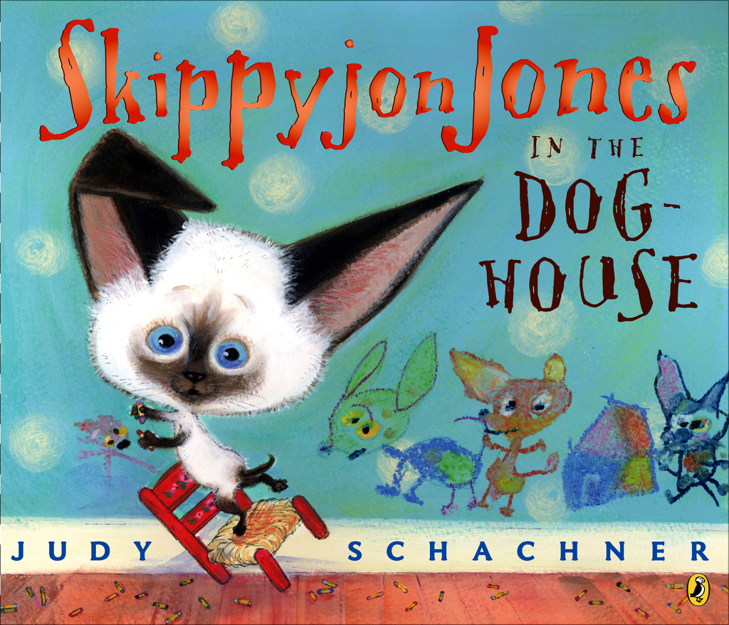 Skippyjon Jones in the Doghouse By: Judy Schachner