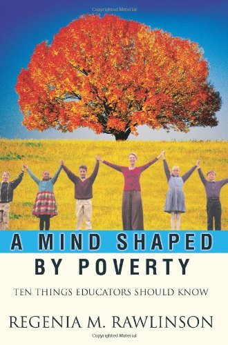 A Mind Shaped by Poverty By: Regenia Rawlinson