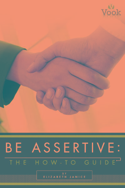 Be Assertive: The How-To Guide