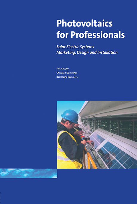 Photovoltaics for Professionals Solar Electric Systems Marketing,  Design and Installation