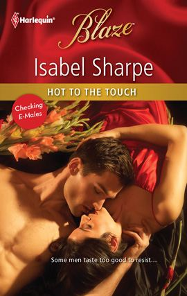 Hot to the Touch By: Isabel Sharpe