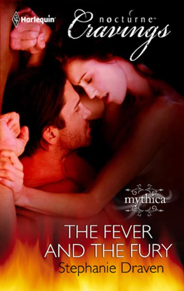 The Fever and the Fury By: Stephanie Draven
