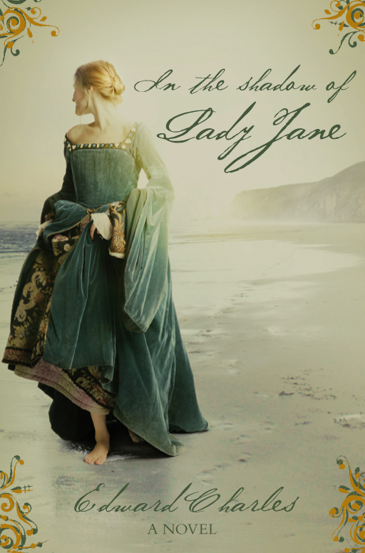 In The Shadow of Lady Jane By: Edward Charles