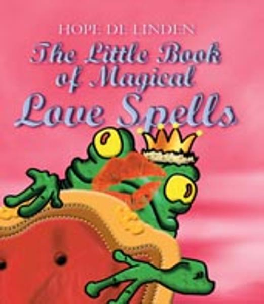 The Little Book of Magical Love Spells By: Hope De Linden