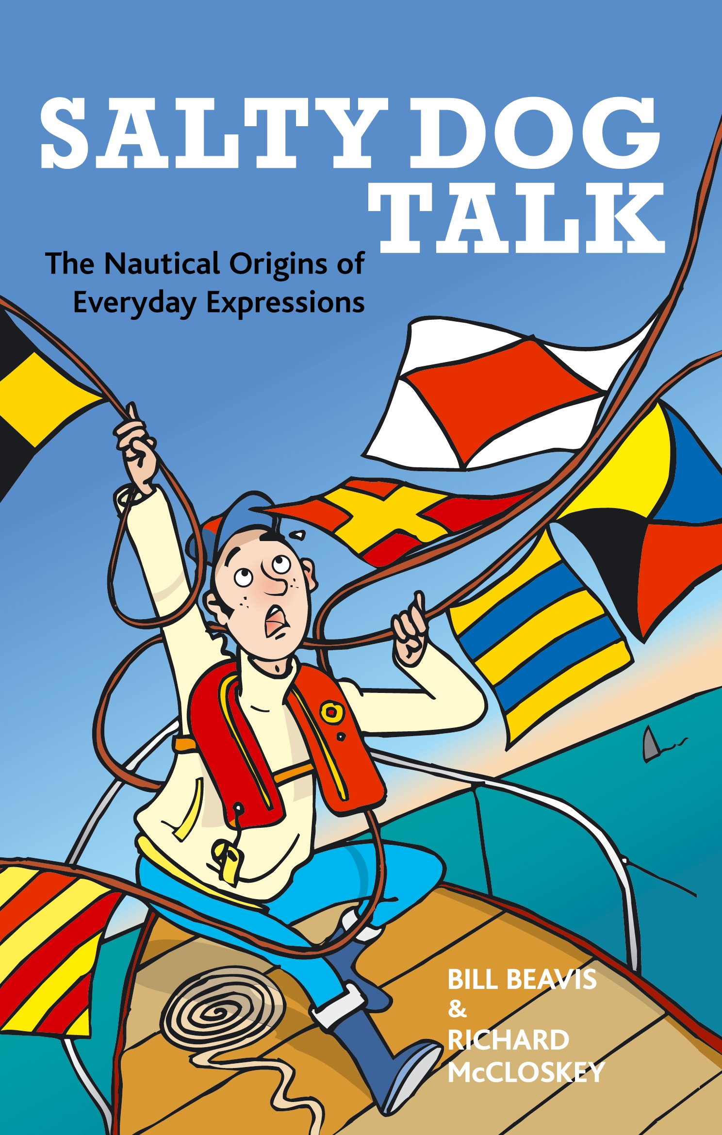 Salty Dog Talk The Nautical Origins of Everyday Expressions