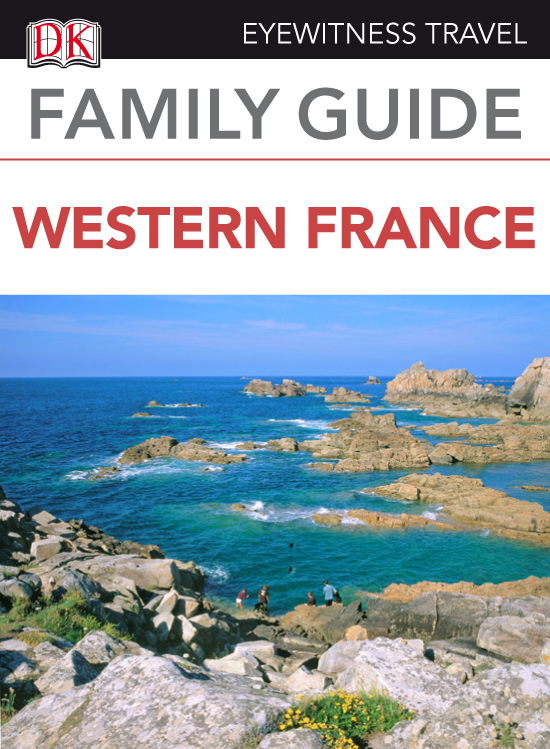 Eyewitness Travel Family Guide Western France By: DK Publishing