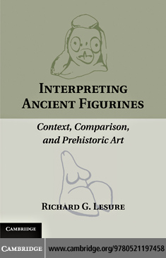 Interpreting Ancient Figurines By: Lesure, Richard G.
