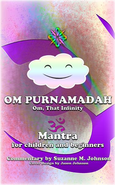 Om, Purnamadaha (Om, That Infinity): Mantra for Children and Beginners