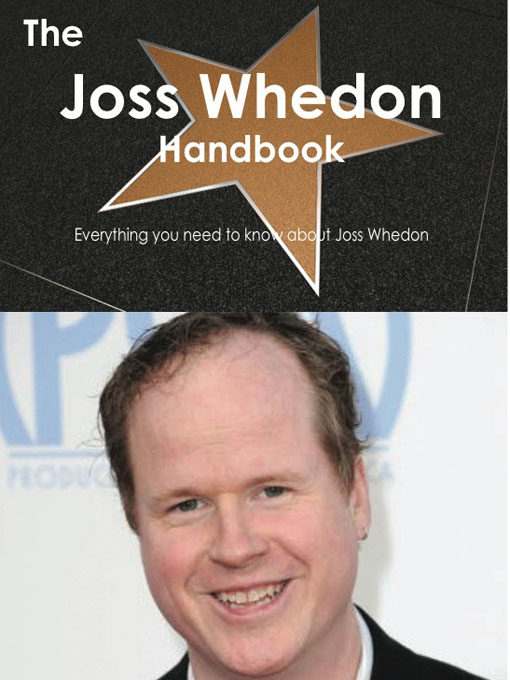 The Joss Whedon Handbook - Everything you need to know about Joss Whedon By: Smith, Emily