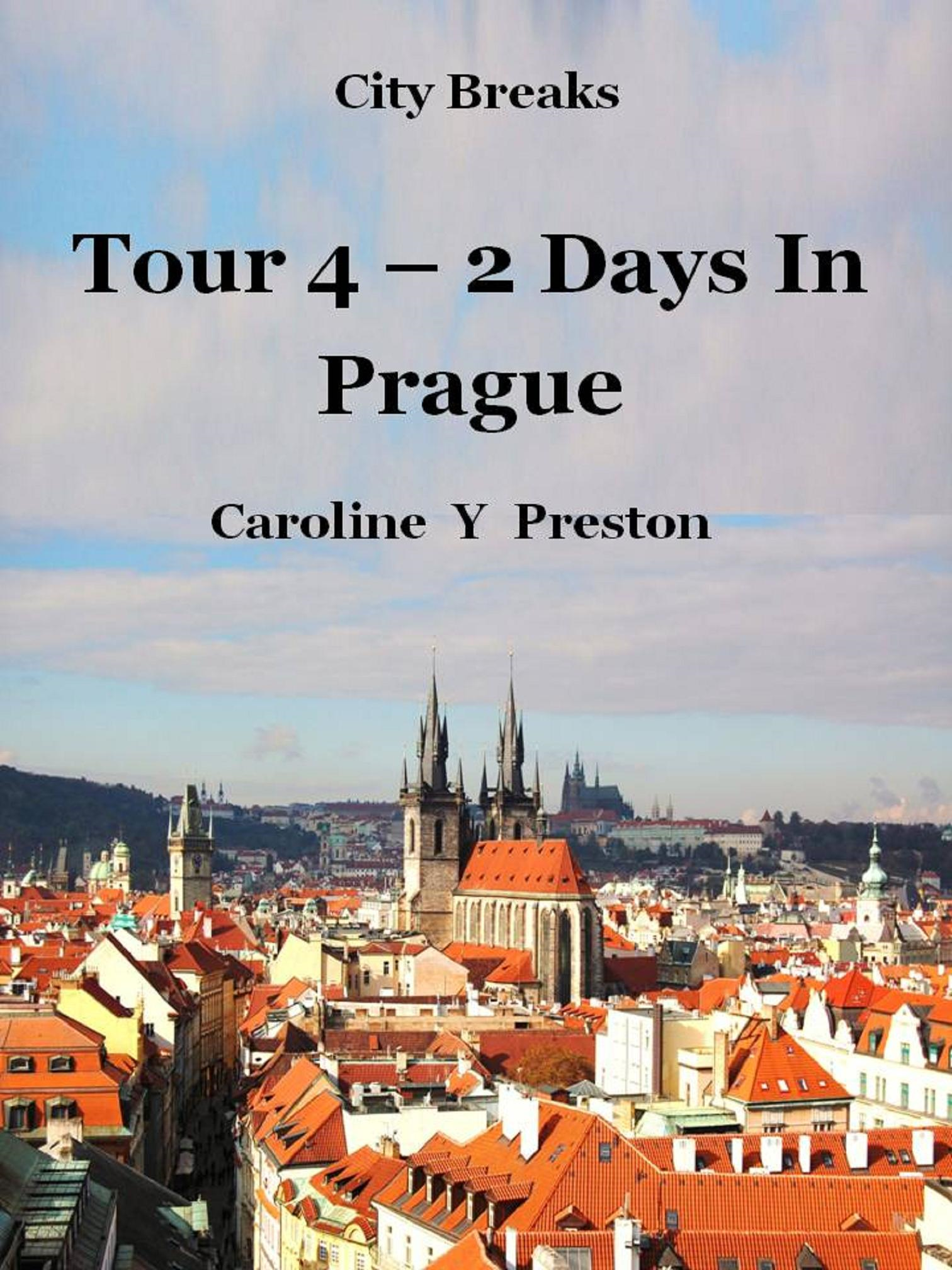 City Breaks: Tour 4 - 2 Days In Prague