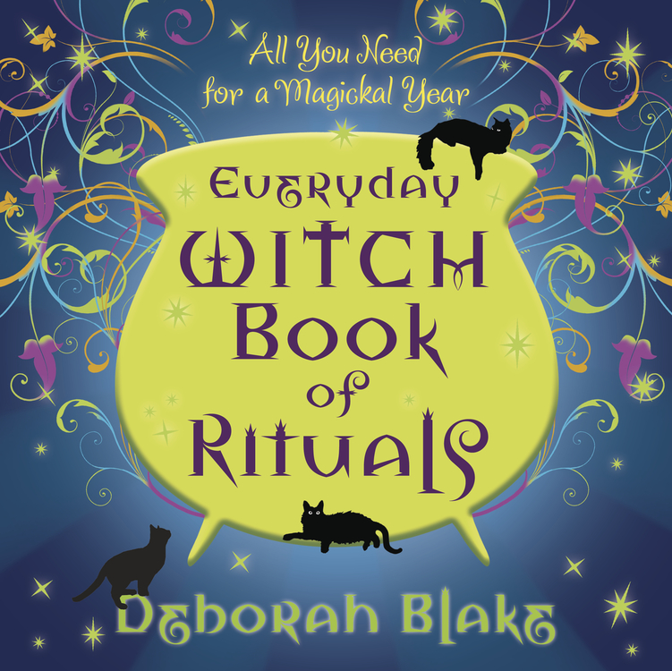 Everyday Witch Book of Rituals: All You Need for a Magickal Year By: Deborah Blake