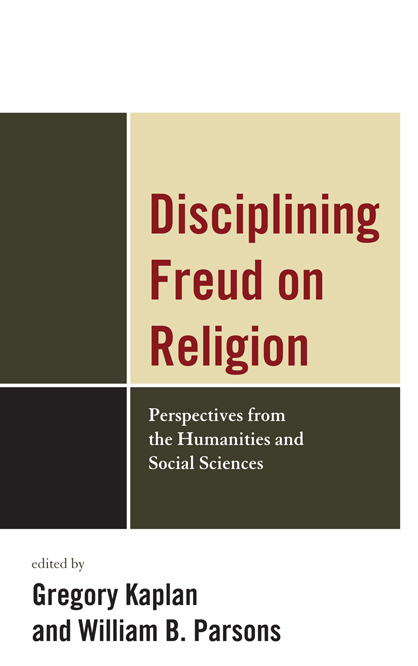 Disciplining Freud on Religion: Perspectives from the Humanities and Sciences