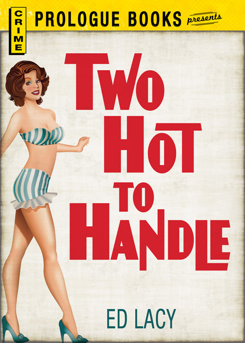 Two Hot To Handle By: Ed Lacy