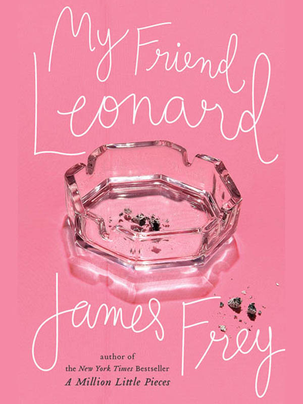 My Friend Leonard By: James Frey