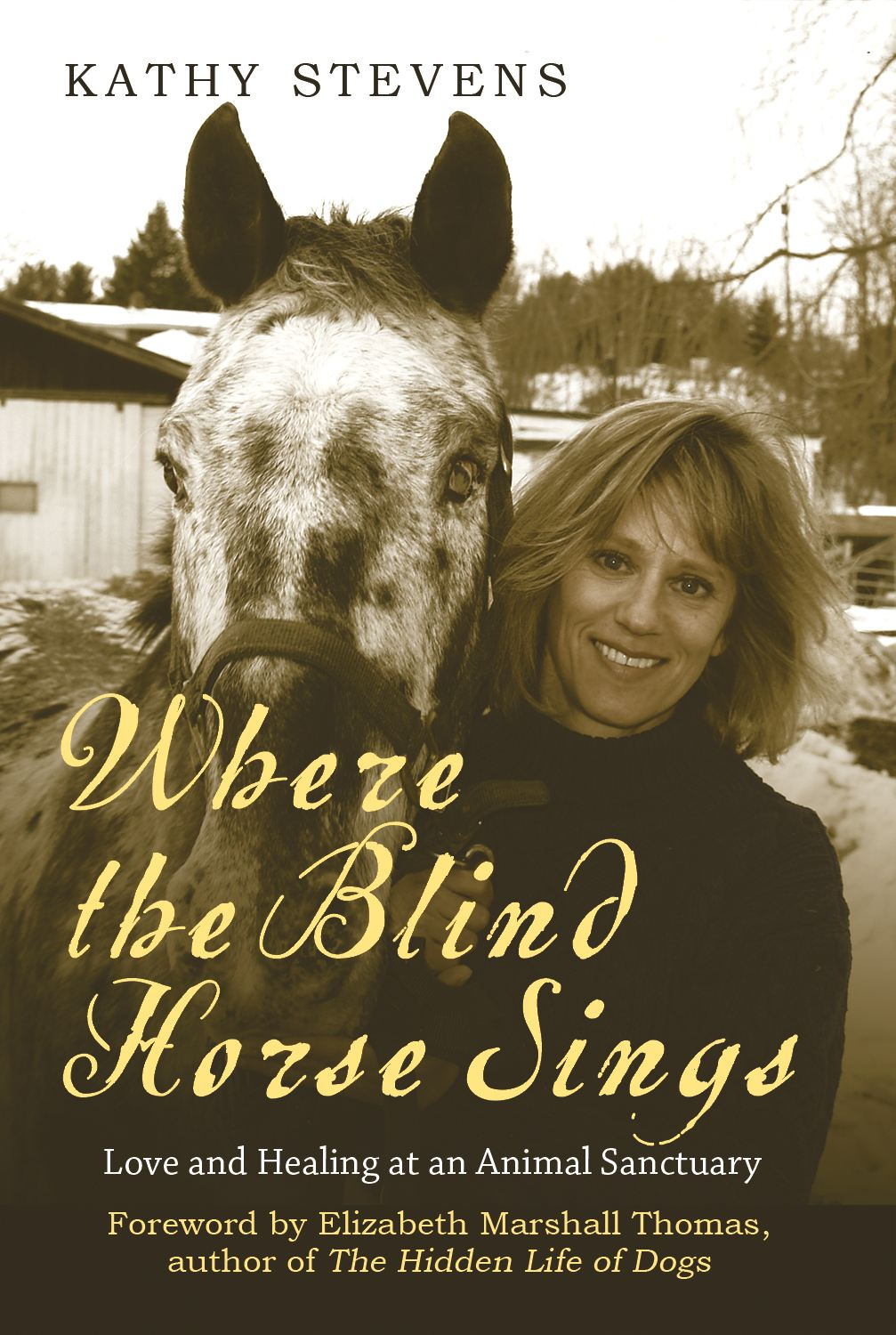 Where The Blind Horse Sings By: Kathy Stevens