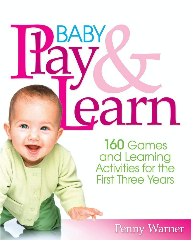 Baby Play and Learn By: Penny Warner