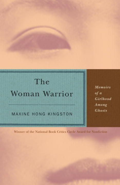 The Woman Warrior By: Maxine Hong Kingston