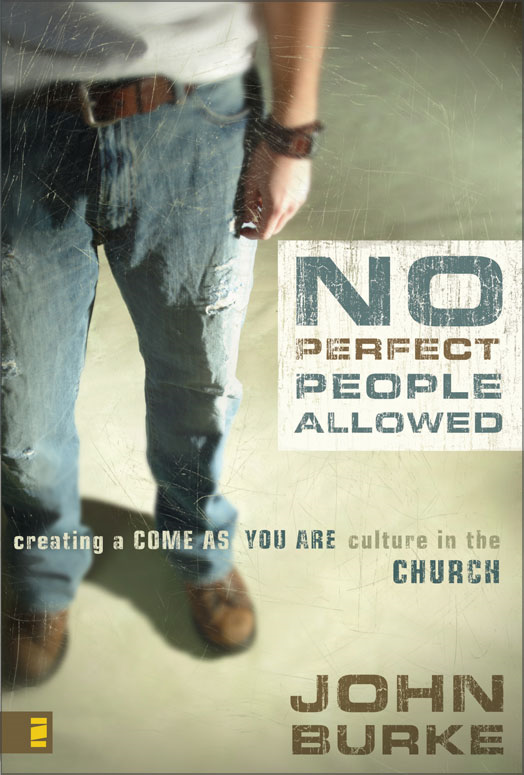 No Perfect People Allowed By: John   Burke