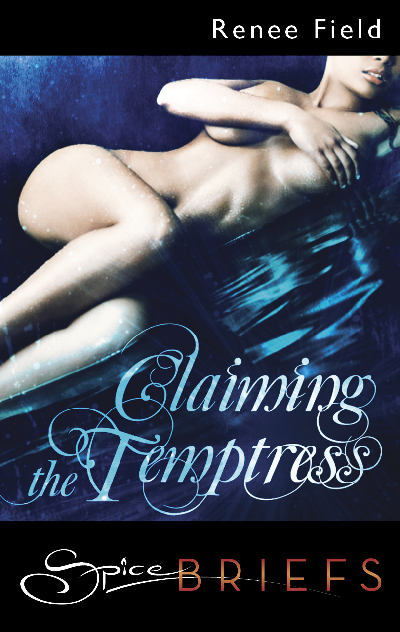 Claiming the Temptress By: Renee Field