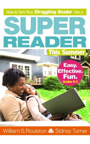 How to Turn Your Struggling Reader into a Super Reader This Summer