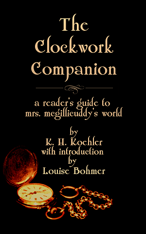 The Clockwork Companion: A Free Guide to Mrs. McGillicuddy's World (Includes an original short story, excerpt, and introduction by Louise Bohmer)