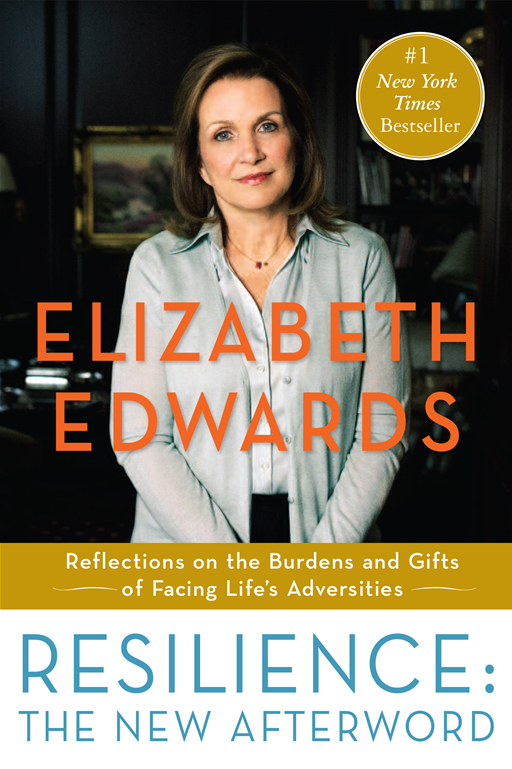 Resilience: The New Afterword By: Elizabeth Edwards