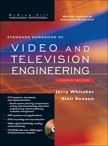 Standard Handbook of Video and Television Engineering By:  Blair Benson,Jerry Whitaker