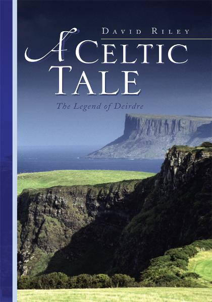 A Celtic Tale By: David Riley