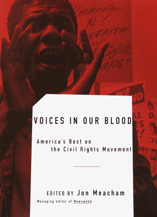 Voices in Our Blood By: Jon Meacham