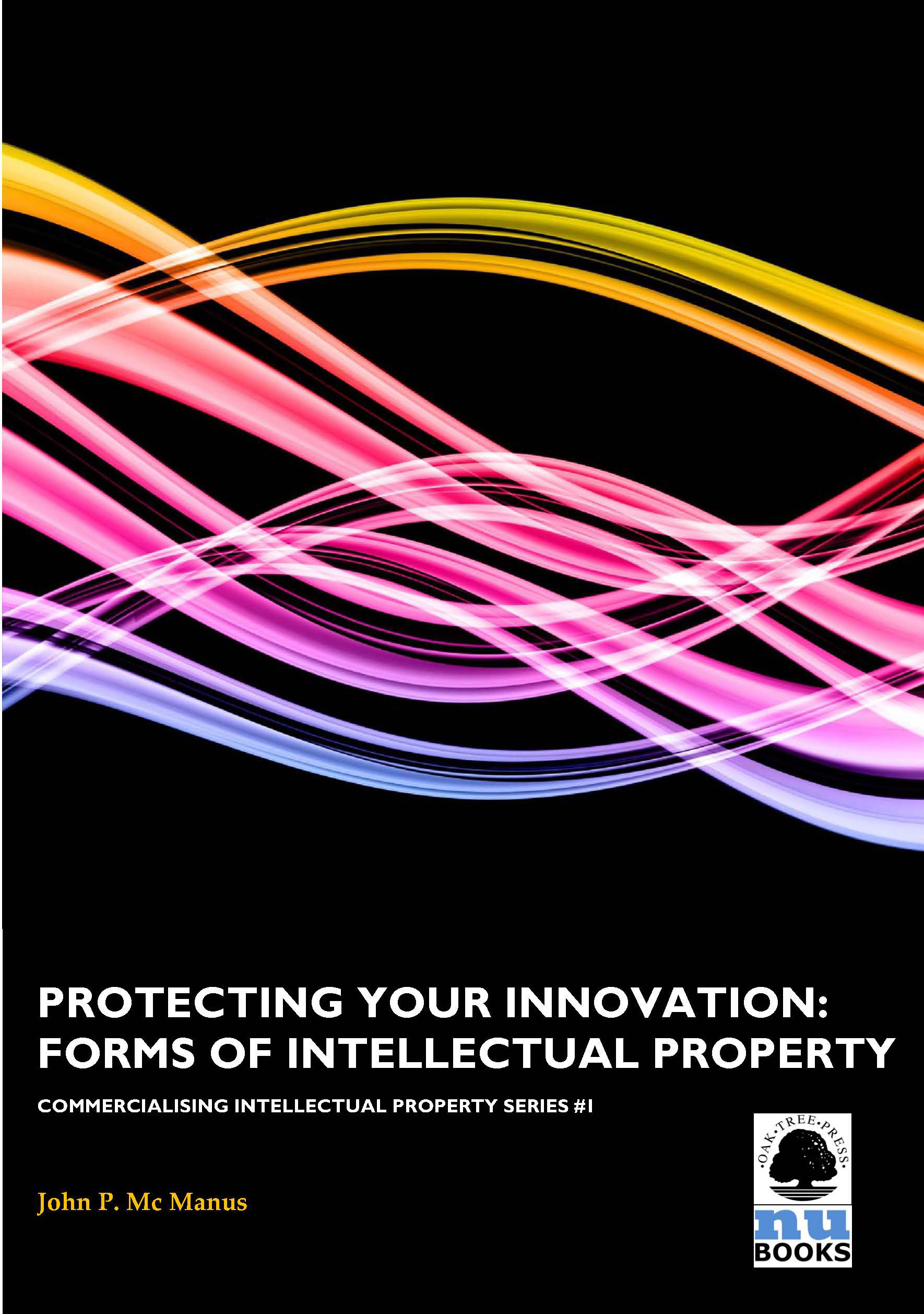 Protecting Your Innovation: Forms of Intellectual Property