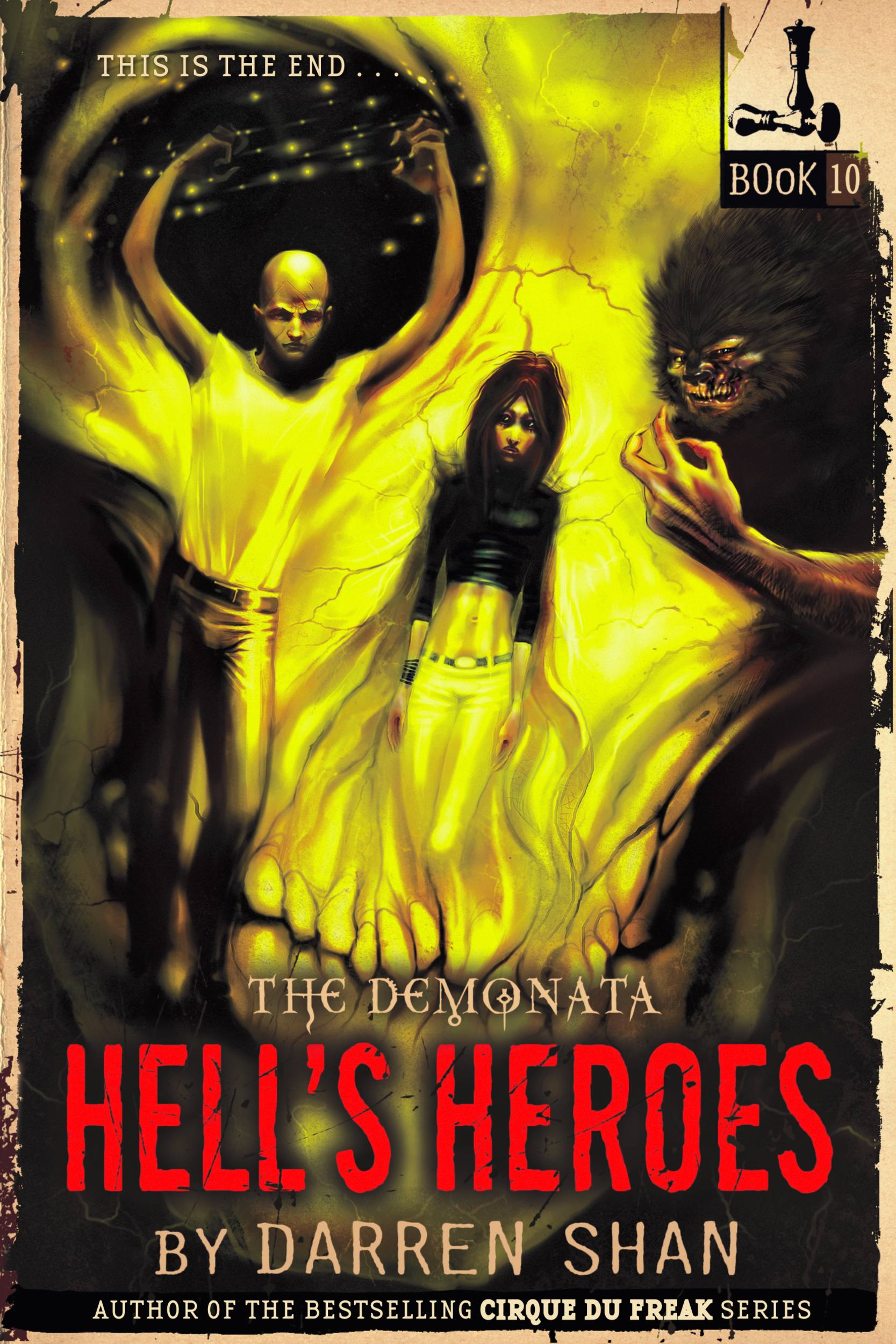 The Demonata #10: Hell's Heroes By: Darren Shan
